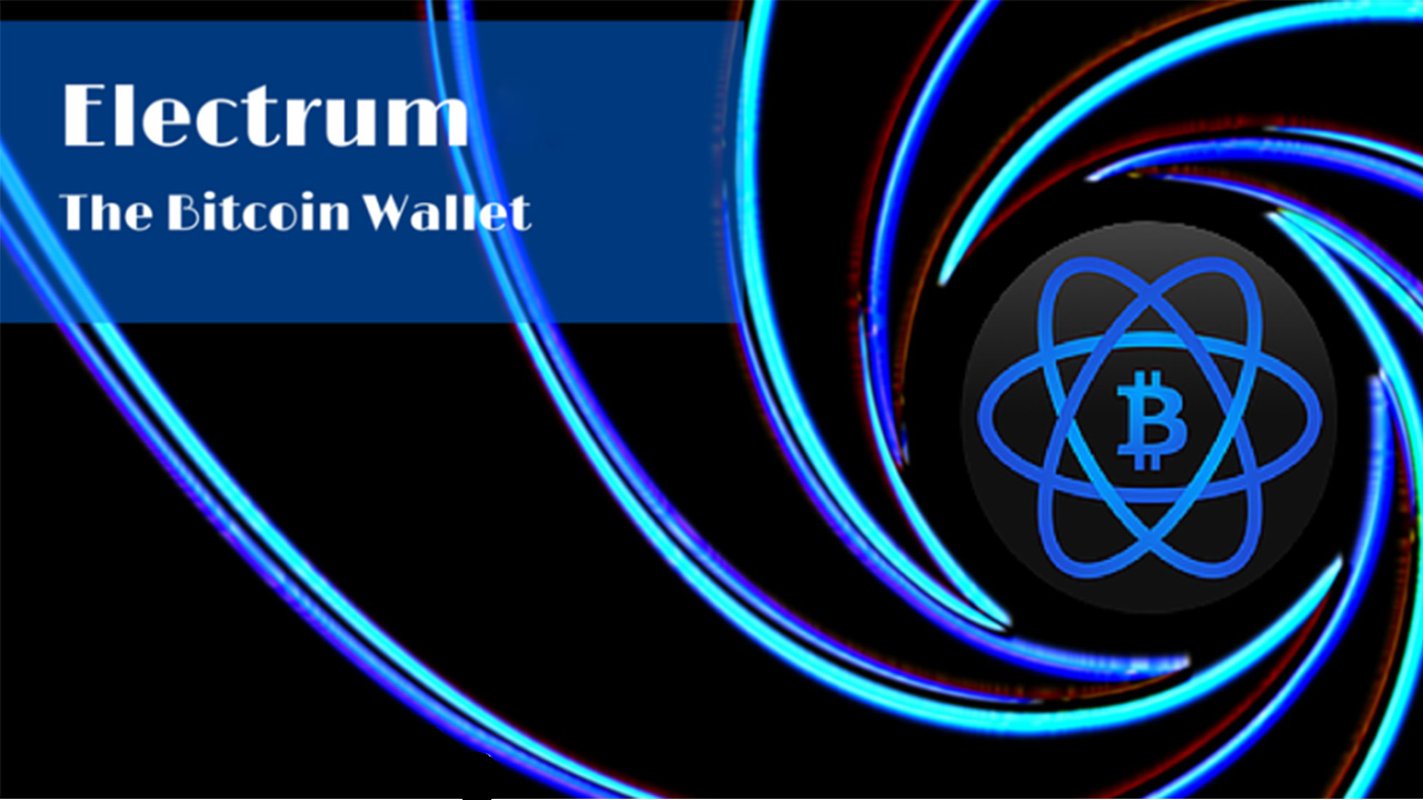 Bitcoin Wallet Electrum is the best wallet to store your Bitcoin